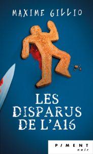 Couverture Les Disparus de l'A16 Maxime Gillio France Loisirs