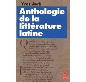 Couverture Anthologie de la littérature latine Yves Avril