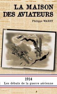 Couverture La maison des aviateurs Philippe Waret Pôle Nord