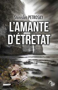 Couverture L'Amante d'Etretat Stanislas Petrosky
