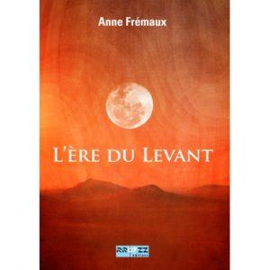 Couverture L'ère du Levant Anne Frémaux Rroyzz