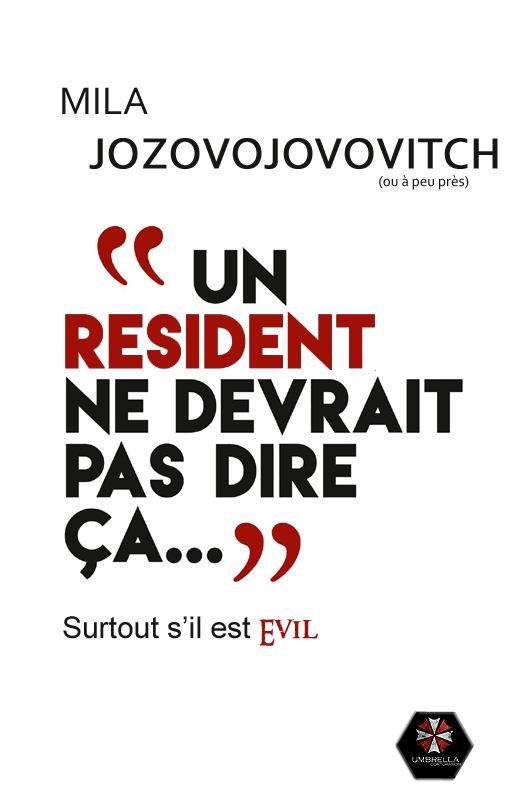 Détournement jeu video Un Resident Evil ne devrait pas dire ça par Un K à part