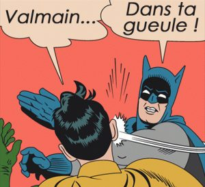Batman et Robin Valmain dans ta gueule