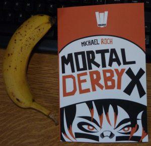Mortal Derby X et une banane