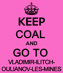 Keep coal and go to Vladimir Ilitch Oulianov les Mines