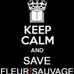 Keep calm and save Fleur Sauvage par Un K à part