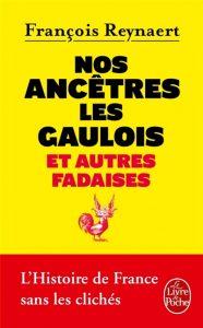 Couverture Nos ancêtres les Gaulois et autres fadaises François Reynaert