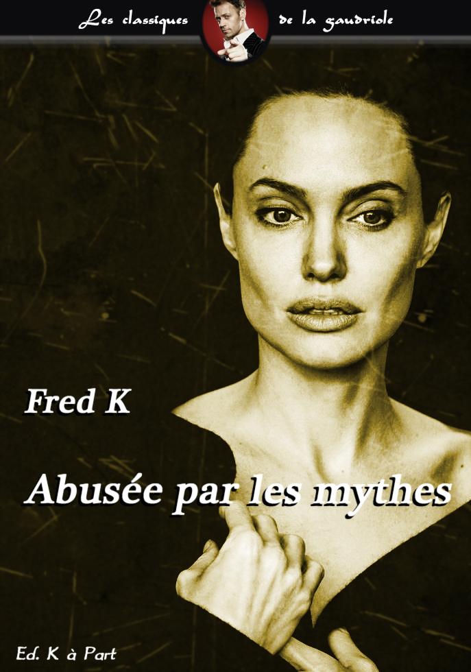 Détournement Abusée par les mythes par Un K à part