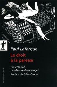Le droit à la paresse Paul Lafargue