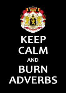 Keep calm and burn adverbs