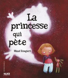 Couverture La princesse qui pète Maud Roegiers