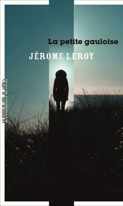 Couverture La petite gauloise Jérôme Leroy