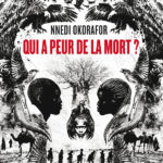 Qui a peur de la mort Nnedi Okorafor couverture