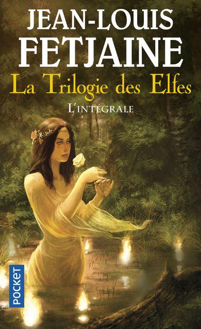 Trilogie des elfes Jean-Louis Fetjaine couverture