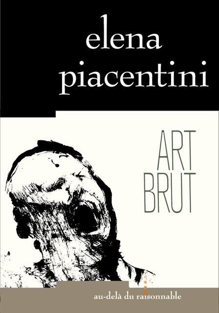 Art brut Elena Piacentini couverture