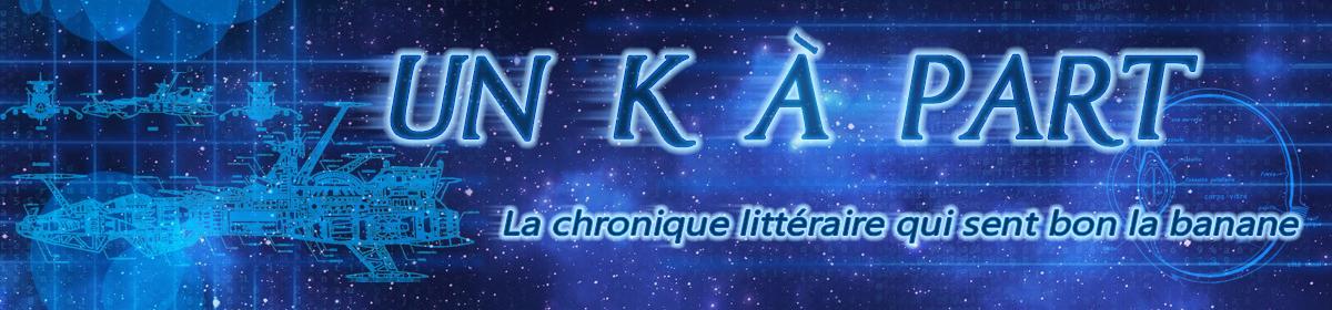 Un K à part
