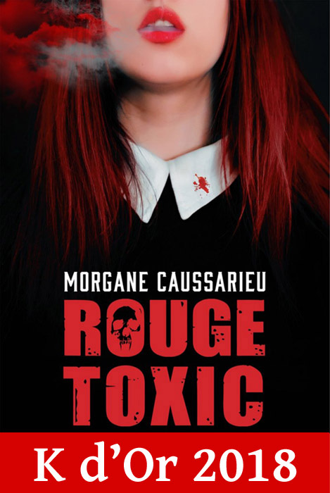 Rouge Toxic K d'Or 2018