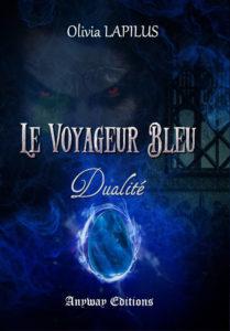 Le Voyageur Bleu tome 2 Dualité Olivia Lapilus