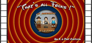 Aventuriers Eldorado that's all folks Un K à part cartoon Lego