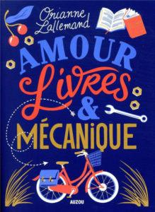 Couverture Amour livres et mécanique Orianne Lallemand Auzou