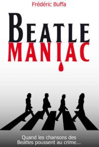 Couverture Beatlemaniac Frédéric Buffa