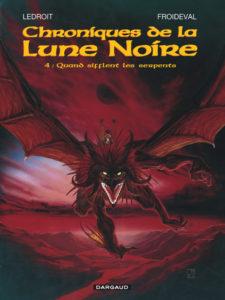 Les Chroniques de la Lune Noire tome 4 Quand sifflent les serpents Olivier Ledroit François Froideval Dargaud