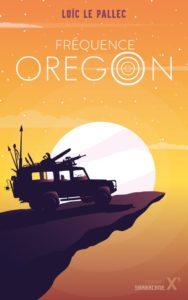 Couverture Fréquence Oregon Loïc Le Pallec Sarbacane