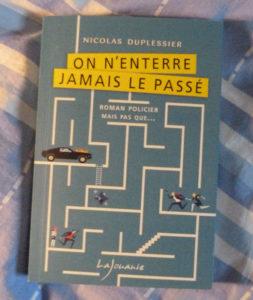 Couverture On n'enterre jamais le passé Nicolas Duplessier éditions Lajouanie