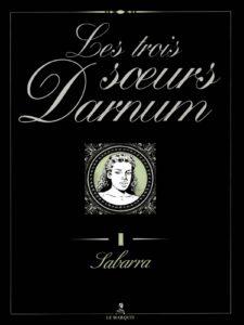 Les trois soeurs Darnum Ardem Le Marquis Sabarra