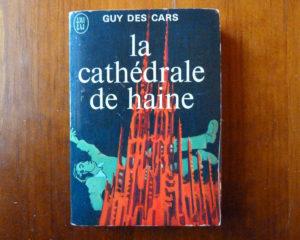 Couverture roman La cathédrale de haine Guy des Cars J'ai Lu