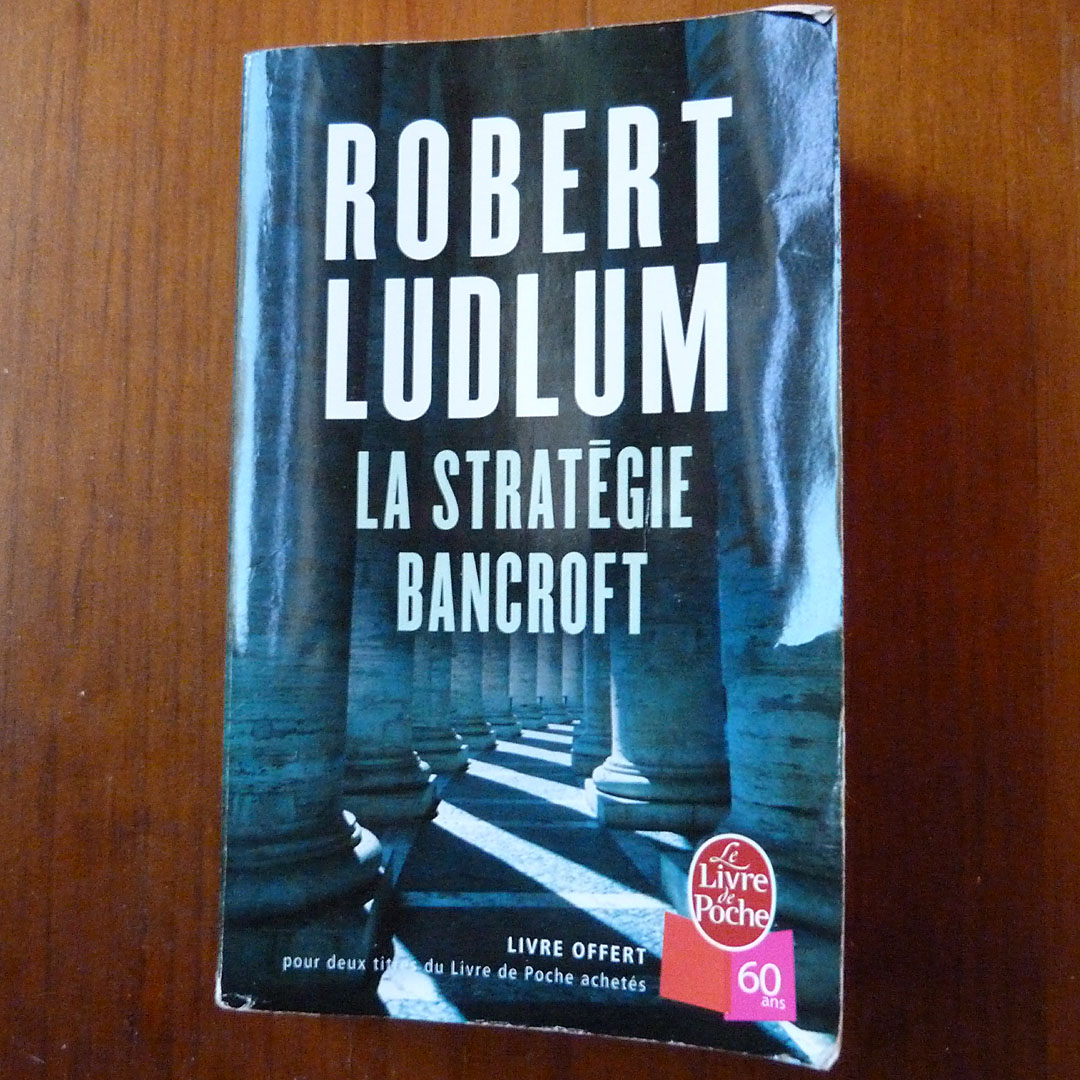 La stratégie Bancroft Robert Ludlum Le Livre de Poche Un K à part