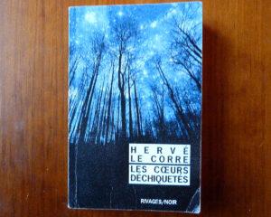Couverture roman Les coeurs déchiquetés Hervé Le Corre Rivages noir