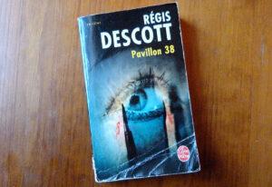 Couverture roman Pavillon 38 Régis Descott Le Livre de Poche