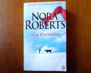 Couverture roman Si je te retrouvais Nora Roberts J'ai Lu