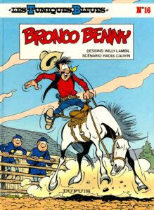 Les Tuniques Bleues 16 Bronco Benny Willy Lambil Raoul Cauvin Dupuis BD