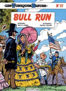 Les Tuniques Bleues 27 Bull Run Willy Lambil Raoul Cauvin Dupuis BD