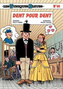 Les Tuniques Bleues 56 Dent pour dent Willy Lambil Raoul Cauvin Dupuis BD