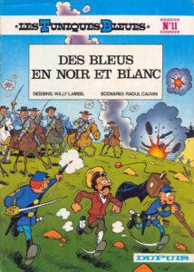Les Tuniques Bleues 11 Des bleus en noir et blanc Willy Lambil Raoul Cauvin Dupuis BD