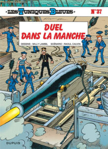 Les Tuniques Bleues 37 Duel dans la Manche Willy Lambil Raoul Cauvin Dupuis BD
