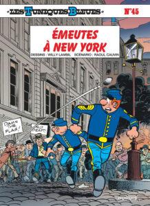 Les Tuniques Bleues 45 Emeutes à New York Willy Lambil Raoul Cauvin Dupuis BD