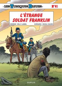 Les Tuniques Bleues 61 L'étrange soldat Franklin Willy Lambil Raoul Cauvin Dupuis BD