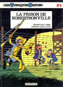 Les Tuniques Bleues 6 La prison de Robertsonville Willy Lambil Raoul Cauvin Dupuis BD