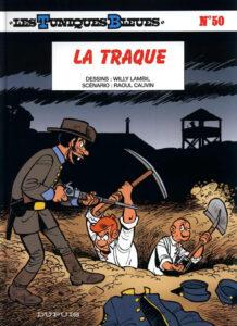 Les Tuniques Bleues 50 La traque Willy Lambil Raoul Cauvin Dupuis BD