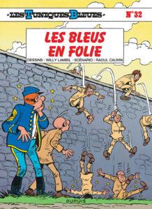 Les Tuniques Bleues 32 Les Bleus en folie Willy Lambil Raoul Cauvin Dupuis BD