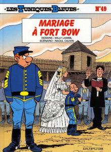 Les Tuniques Bleues 49 Mariage à Fort Bow Willy Lambil Raoul Cauvin Dupuis BD