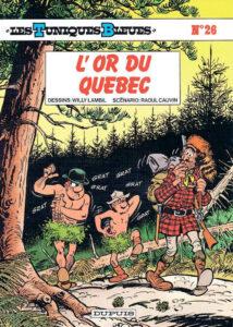 Les Tuniques Bleues 26 L'or du Québec Willy Lambil Raoul Cauvin Dupuis BD