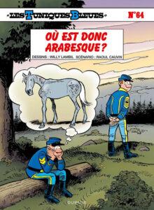 Les Tuniques Bleues 64 Où est donc Arabesque ? Willy Lambil Raoul Cauvin Dupuis BD