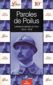 Paroles de poilus lettres et carnets du front 1914 1918 Librio