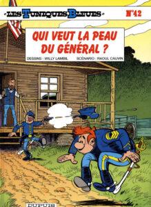 Les Tuniques Bleues 42 Qui veut la peau du général ? Willy Lambil Raoul Cauvin Dupuis BD