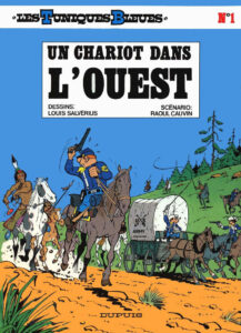 Les Tuniques Bleues 1 Un chariot dans l'Ouest Louis Salvérius Raoul Cauvin Dupuis BD